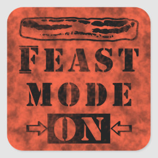 Feast Mode ON with Bacon Square Sticker