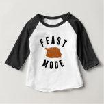 Feast Mode   Thanksgiving Turkey Baby T-shirt