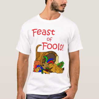 Feast of Fools T-Shirt