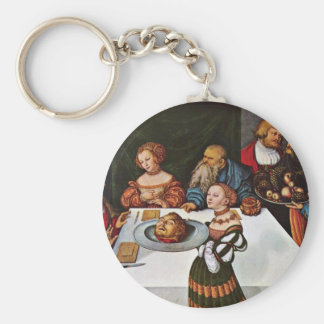 Feast Of Herod By Cranach D. Ä. Lucas (Best Qualit Key Chain