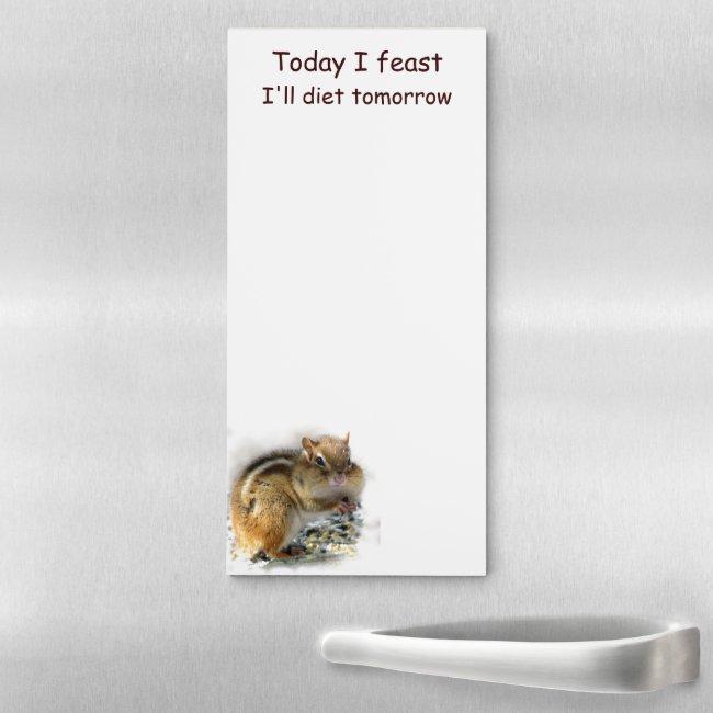 Feasting Dieting Chipmunk Magnetic Fridge Notepad