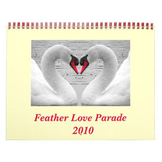 Feather Love Parade  2010 Calendar