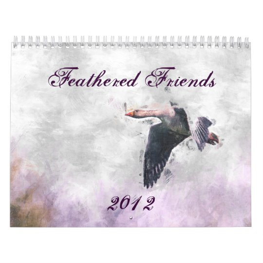 Feathered Friends 2012 Calendar