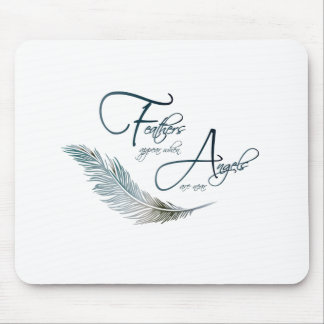Feathers Appear When Angels Are Near Mouse Pad