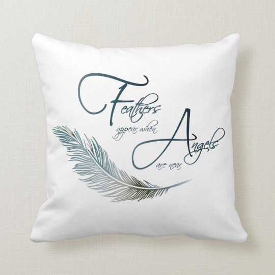 Feathers Appear When Angels Are Near Throw Pillow Zazzle Com