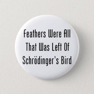 Feathers Were All That Was Left Button