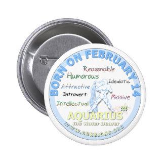 February 14th Birthday - Aquarius 2 Inch Round Button