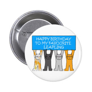 February 29th Birthday (UK spelling of favourite) Pinback Button