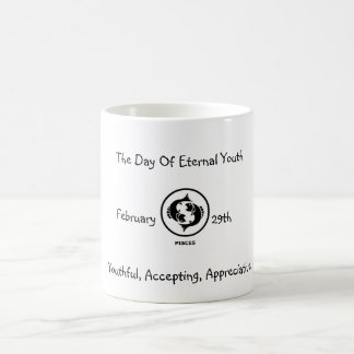 February 29th-The Day Of Eternal Youth Mugs