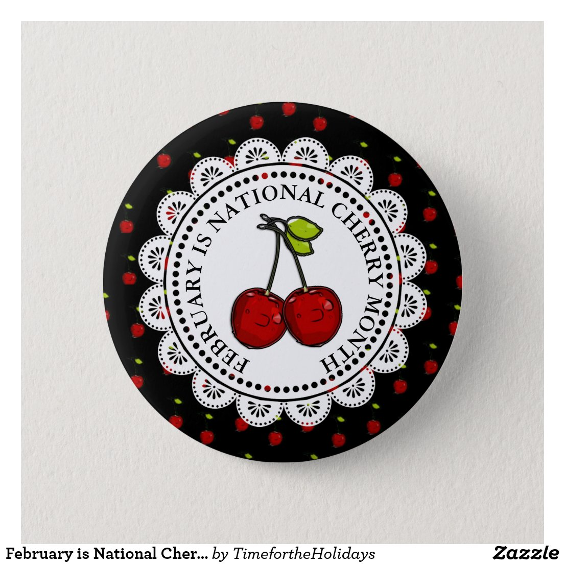 February is National Cherry Month Pinback Button
