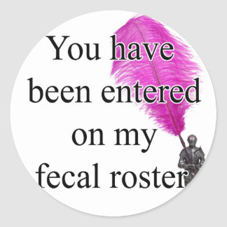 FecalRoster Classic Round Sticker