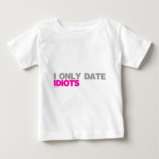 Fecho solamente a los idiotas - relación sola playera de bebé