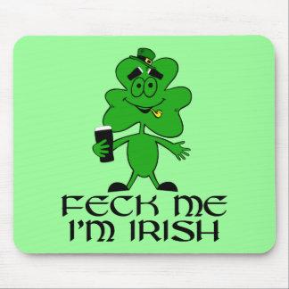 Feck me I'm Irish Mouse Pad