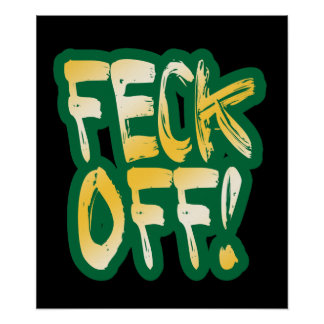 Feck Off Poster