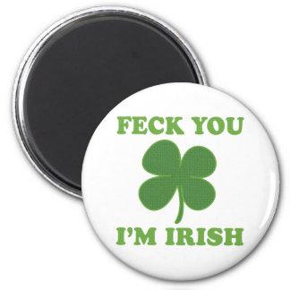 Feck You Im Irish Refrigerator Magnets