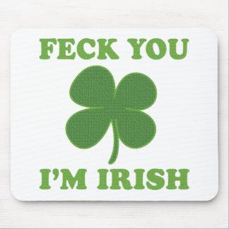 Feck You Im Irish Mouse Pad