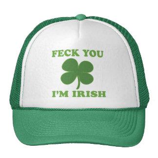 Feck You Im Irish Trucker Hat