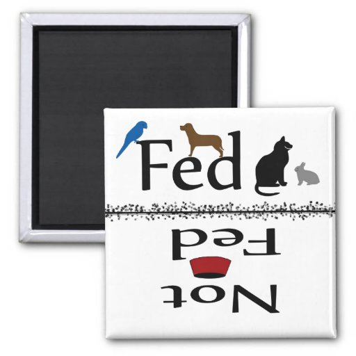 Fed and Not Fed Animals magnet