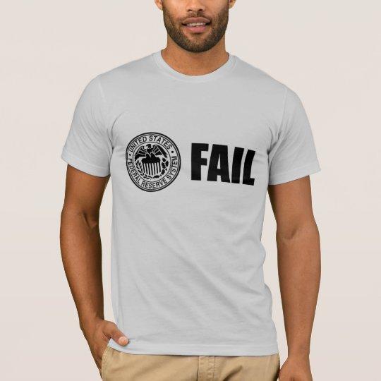Fed Fail T-Shirt