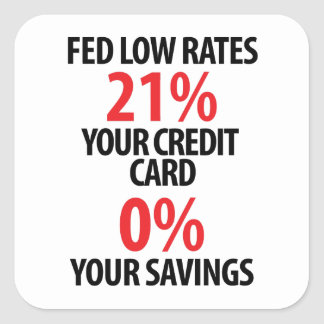 Fed Low Rates Square Sticker