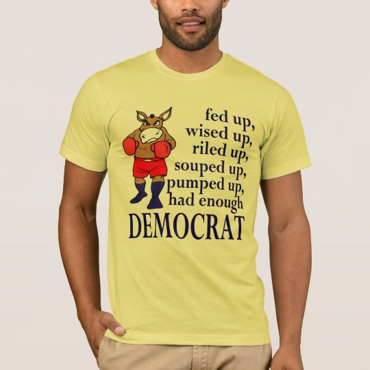 Fed Up Democrat T-Shirt