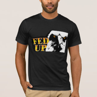 """FED UP """"Now"""" T-Shirt"""