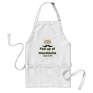 Fed up of mustache , shave it off adult apron