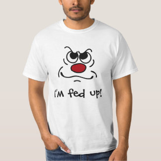 Fed Up Smiley Face Grumpey T-Shirt