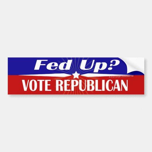 Fed Up? Vote Republican Bumper Sticker