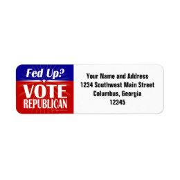 Fed Up? Vote Republican Label