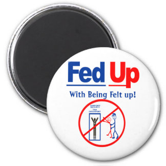 Fed Up with Being Felt Up! 2 Inch Round Magnet