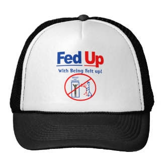 Fed Up with Being Felt Up! Hat