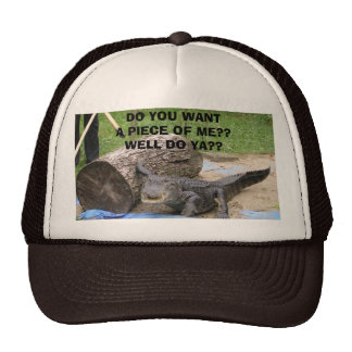 feddings 005, DO YOU WANT A PIECE OF ME??WELL D... Trucker Hat