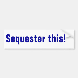 Federal Budget Blue Sequester Political Car Bumper Sticker
