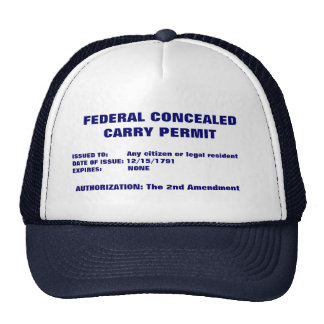 FEDERAL CONCEALED CARRY PERMIT, ISSUED TO:     ... TRUCKER HAT