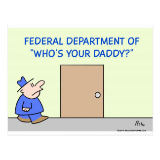 Federal Department of Who's your Daddy? Postcard