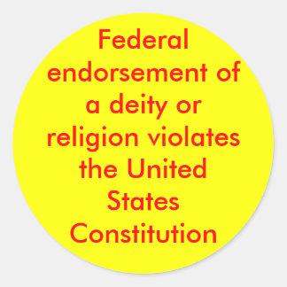 Federal endorsement of a deity or religion viol... classic round sticker