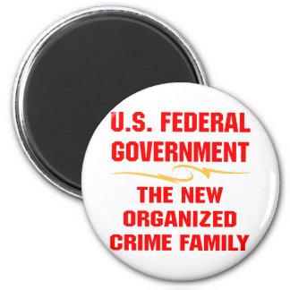 Federal Gov The New Organized Crime Family Fridge Magnet