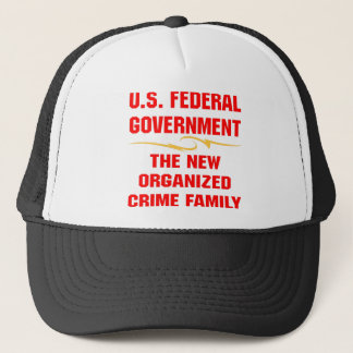 Federal Gov The New Organized Crime Family Trucker Hat