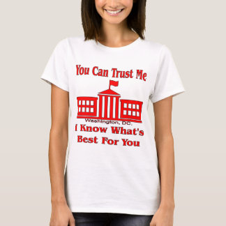 Federal Government Says Trust Me T-Shirt