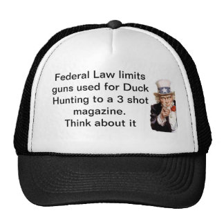 Federal Law limits guns used for duck hunting to Trucker Hat