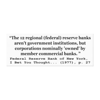 Federal Reserve Banks Aren't Government Canvas Print
