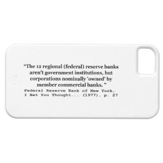 Federal Reserve Banks Aren't Government iPhone 5 Case