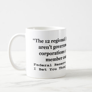 Federal Reserve Banks Aren't Government Coffee Mug