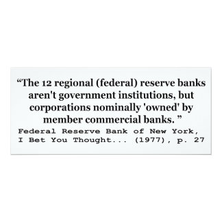 Federal Reserve Banks Aren't Government 4x9.25 Paper Invitation Card