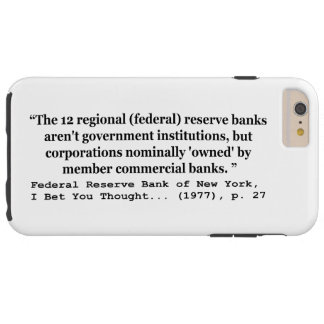 Federal Reserve Banks Aren't Government Tough iPhone 6 Plus Case