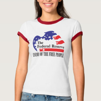 FEDERAL RESERVE - ENEMY OF THE FREE PEOPLE TEE SHIRT
