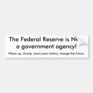 ¡Federal Reserve es agencia de estatal de NOTa! ,… Pegatina De Parachoque