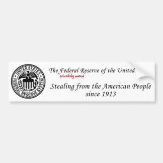 Federal Reserve: Robo desde 1913 Pegatina Para Auto