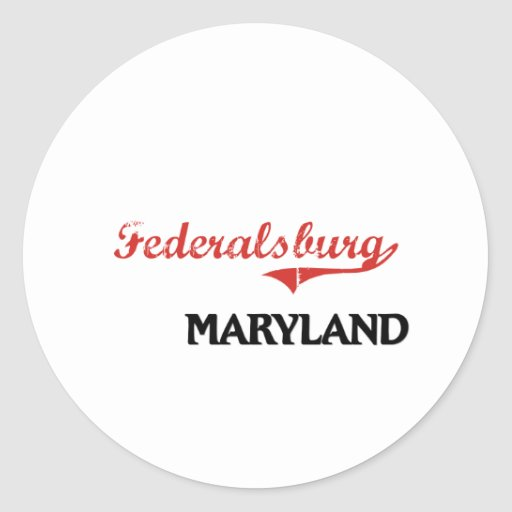 Federalsburg Maryland City Classic Round Stickers